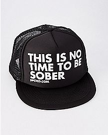 No Time To Be Sober Trucker Hat