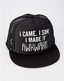I Came I Saw I Made It Awkward Trucker Hat