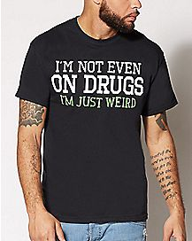 I'm Just Weird T Shirt