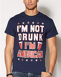 I'm Not Drunk I'm American T Shirt