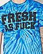 Fresh as Fuck Blue Tie Dye T Shirt