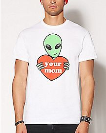 Alien Heart Your Mom T Shirt