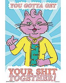 You Gotta Get Your Shit Together Princess Carolyn Poster - BoJack Horseman