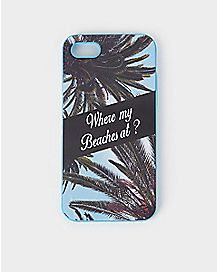 Where My Beaches At iPhone 7 Case