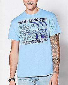 There Is No God Rick and Morty T Shirt