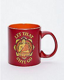 Let That Shit Go Coffee Mug - 20 oz.