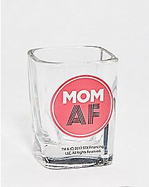 Mom AF Shot Glass 2.5 oz. - Bad Moms