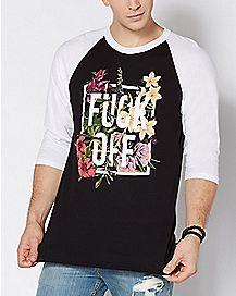 Raglan Floral Fuck Off T Shirt