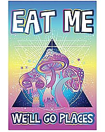Eat Me We'll Go Places Mushroom Poster