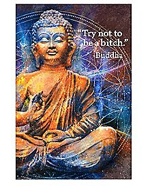 Try Not To Be A Bitch Buddha Poster