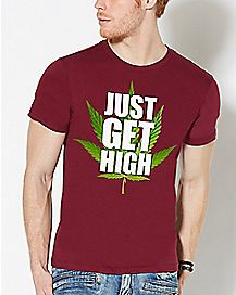 Pot Leaf Just Get High T Shirt