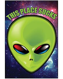This Place Sucks Alien Poster