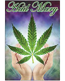Hail Mary Pot Leaf Poster
