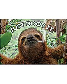 Just A Doob Sloth Poster