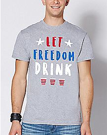 Let Freedom Drink T Shirt