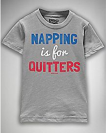 Napping is for Quitters Toddler T shirt