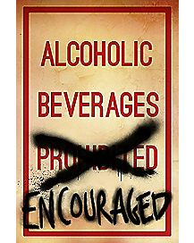 Alcoholic Beverages Encouraged Poster