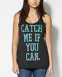 Catch Me If You Can Racerback Tank Top