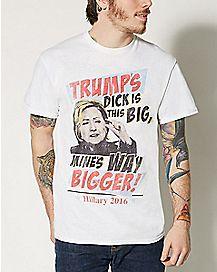 Hillary's Big Dick T shirt