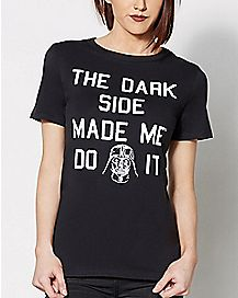 The Dark Side Made Me Do It T Shirt - Star Wars