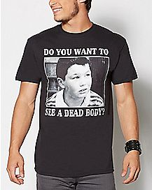 Dead Body Stand By Me T Shirt
