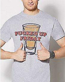 Fucked Up Friday T shirt
