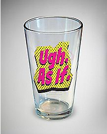 As If Clueless Pint Glass - 16 oz.