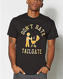 Don't Hate Tailgate T Shirt