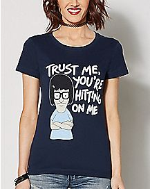 Trust Me, You're Hitting On Me Tina T Shirt - Bob's Burgers