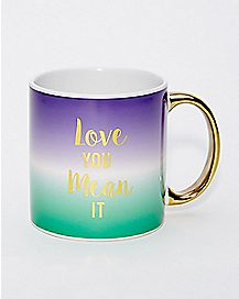 Love You Mean It Coffee Mug - 22 oz.