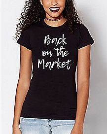 Back on the Market T Shirt