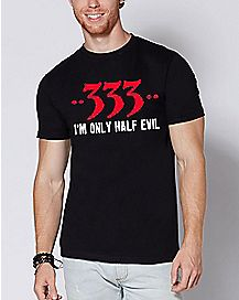 333 I'm Only Half Evil T Shirt