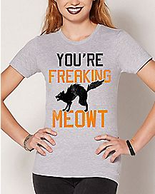 Cat You're Freaking Meowt T Shirt