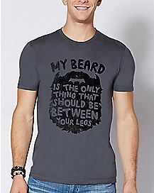 My Beard Between Your Legs T Shirt