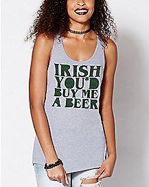 Irish You'd Buy Me A Beer Tank Top