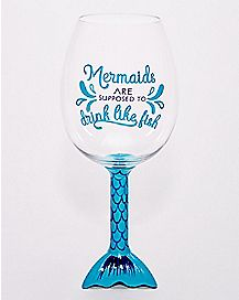 Mermaids Are Supposed To Drink Like Fish Wine Glass - 25.3 oz.