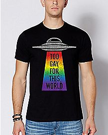 UFO Too Gay For This World T Shirt