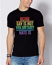 Being Gay Is Not Voluntary Hate Is T Shirt