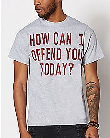 How Can I Offend You Today Plus Size T Shirt