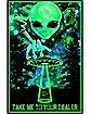 Take Me to Your Dealer Alien Black Light Poster