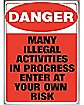 Danger Illegal Activities Tin Sign
