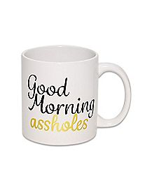 Good Morning Assholes Coffee Mug - 22 oz.