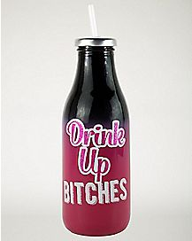 Drink Up Bitches Milk Bottle With Straw - 16 oz