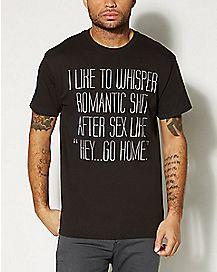 I Like To Whisper Romantic Shit T shirt