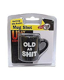 Old As Shit Mug Shot Glass 2 oz
