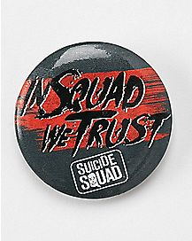 In Squad We Trust Suicide Squad Button