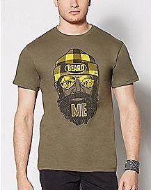 Beard Me T Shirt