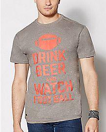 Drink Beer Watch Football T Shirt