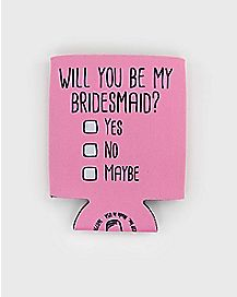 Will You be My Bridesmaid Can Cooler