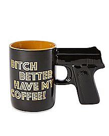 Better Have My Coffee Gun Handle Mug - 18 oz.